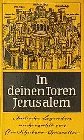 In deinen Toren, Jerusalem. Jüdische Legenden