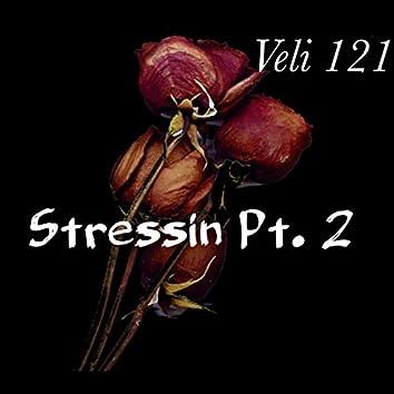 Stressin, Pt. 2