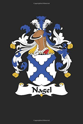 Nagel: Nagel Coat of Arms and Family Crest Notebook Journal (6 x 9 - 100 pages)
