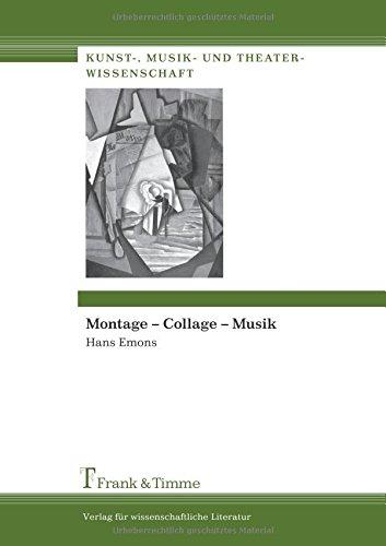 Montage – Collage – Musik (Kunst-, Musik- und Theaterwissenschaft)
