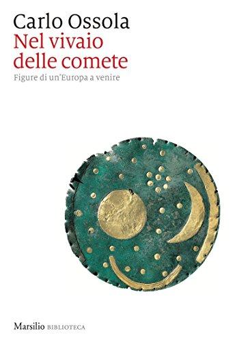 Nel vivaio delle comete: Figure di un'Europa a venire (Italian Edition)