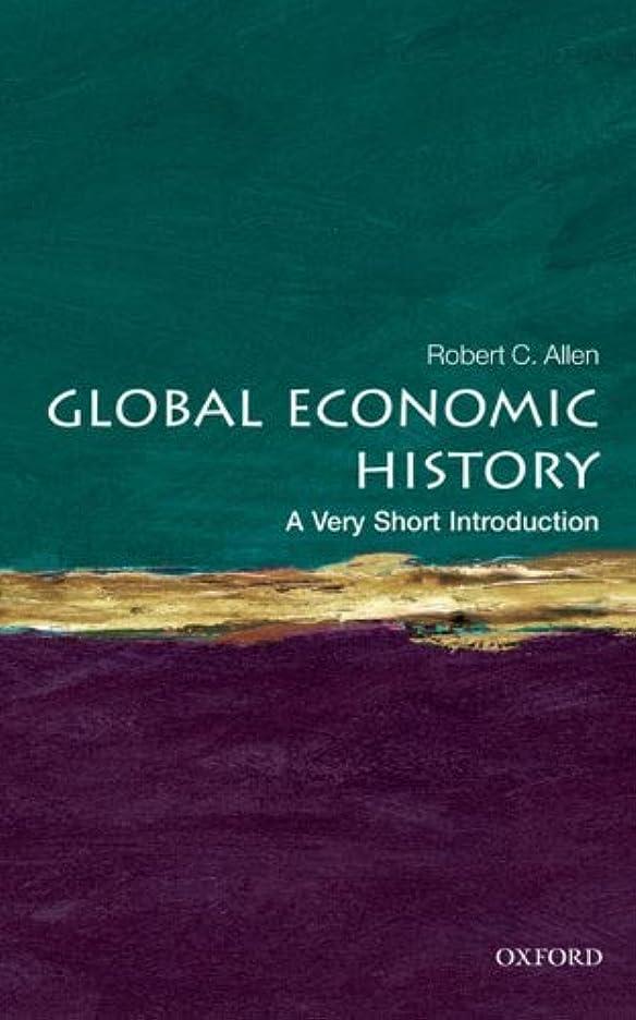 かもめ画面なぞらえるGlobal Economic History: A Very Short Introduction (Very Short Introductions Book 282) (English Edition)