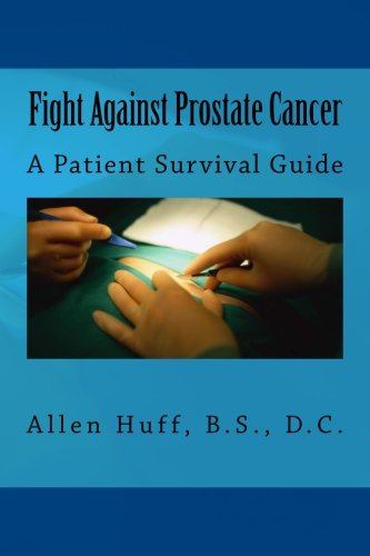 Fight Against Prostate Cancer: A Patient Survival Guide