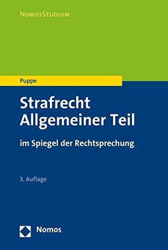 Strafrecht Allgemeiner Teil: im Spiegel der Rechtsprechung (Nomosstudium)