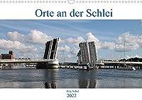 Orte an der Schlei (Wandkalender 2022 DIN A3 quer): Orte an dem Ostsee-Fjord Schlei in Schleswig-Holstein. (Monatskalender, 14 Seiten )