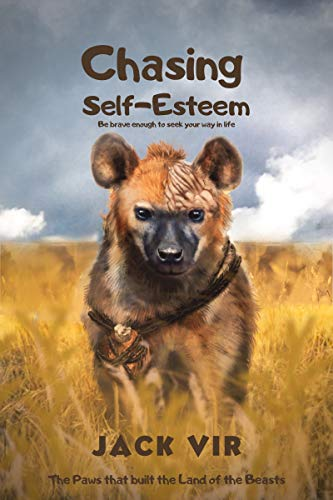 Chasing Self-Esteem: Be brave enough to seek your way in life. (The Paws that built the Land of the Beasts Book 3) (English Edition)