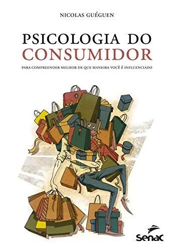 Psicologia do consumidor: Para compreender melhor de que maneira você é influenciado
