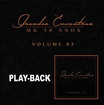 Grandes Encontros MK 30 Anos - Vol. 3 (Playback)