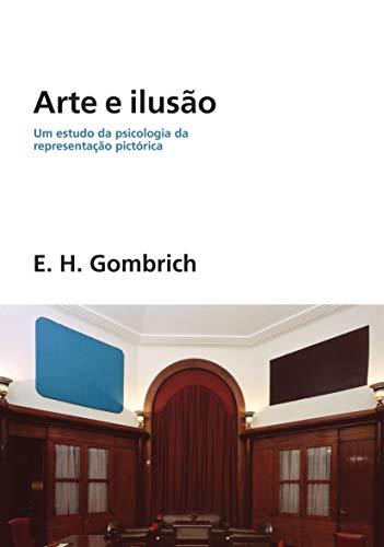 Arte e ilusão: Um estudo da psicologia da representação pictórica