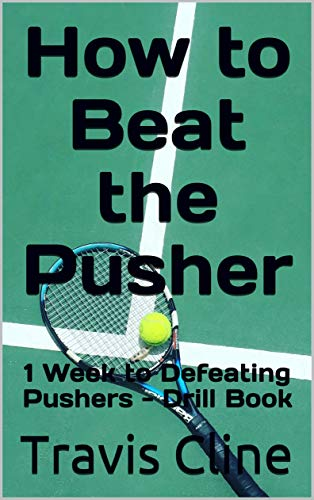 How to Beat the Pusher: 1 Week to Defeating Pushers - Drill Book (English Edition)
