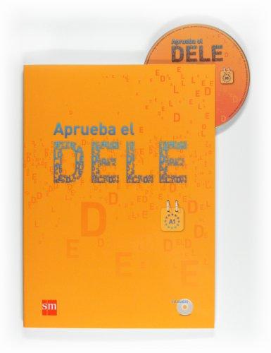 Aprueba el Dele. Per le Scuole superiori: Aprueba el DELE A1 + CD