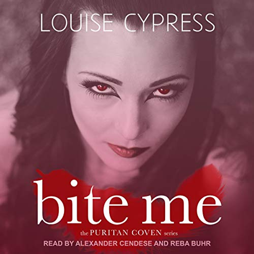 Bite Me     Puritan Coven Series, Book 1              By:                                                                                                                                 Louise Cypress                               Narrated by:                                                                                                                                 Reba Buhr,                                                                                        Alexander Cendese                      Length: 8 hrs and 2 mins     1 rating     Overall 5.0