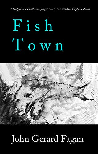 Fish Town by [John Gerard Fagan]