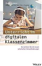 Unterricht im digitalen Klassenzimmer: So meistern Sie die neuen schulischen Herausforderungen (German Edition)