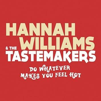 Do Whatever Makes You Feel Hot