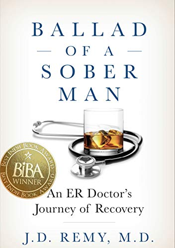 Ballad of a Sober Man: An ER Doctor's Journey of Recovery (English Edition)