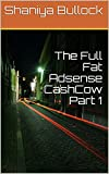 The Full Fat Adsense CashCow Part 1 (English Edition)