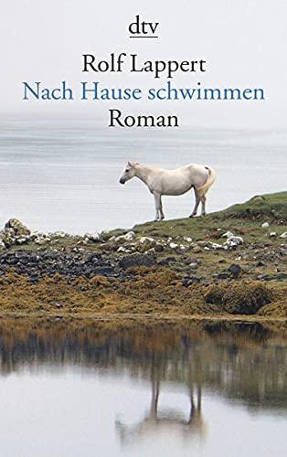 Nach Hause schwimmen: Roman