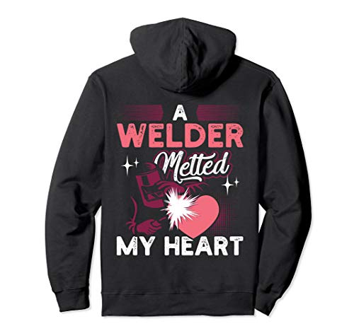 A Welder Melted My Heart Funny Gift For Wife Girlfriend Pullover Hoodie