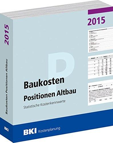 BKI Baukosten Positionen Altbau 2015: Statistische Kostenkennwerte