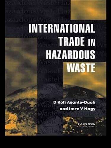 D. K. Asante-Duah: International Trade in Hazardous Wastes