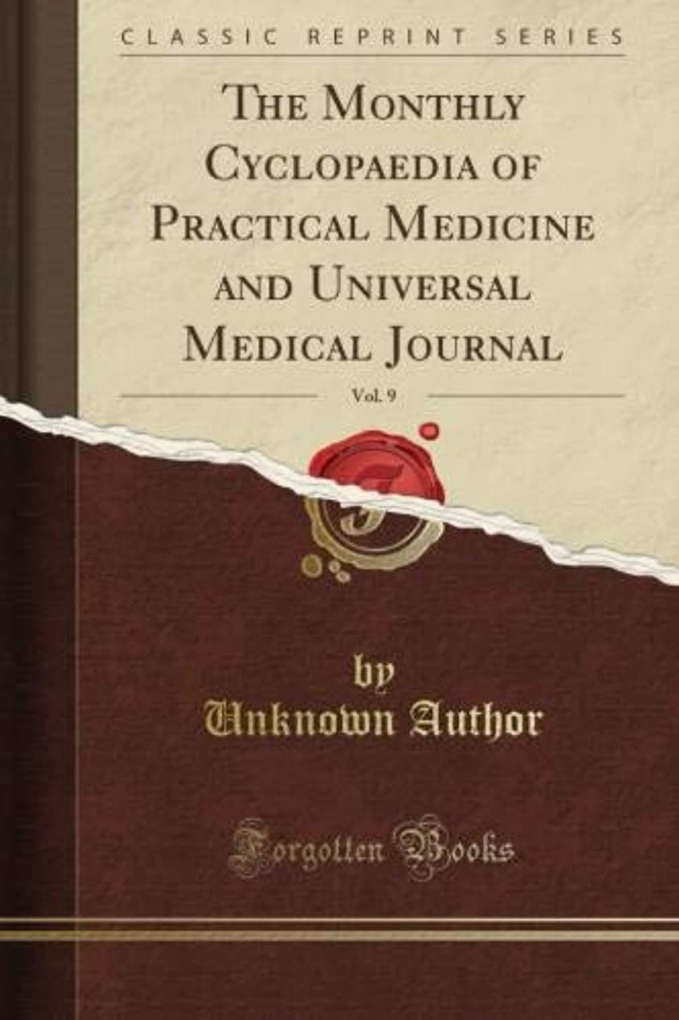 フラッシュのように素早く生態学雪The Monthly Cyclopaedia of Practical Medicine and Universal Medical Journal, Vol. 9 (Classic Reprint)