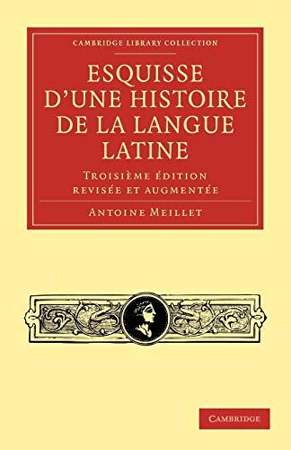 Esquisse dune histoire de la langue latine: Troisième édition revisée et augmentée