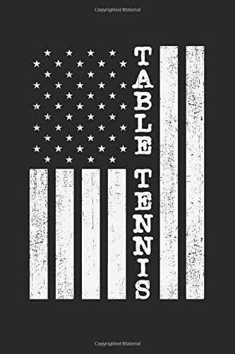 Table Tennis: Notebook A5 Size, 6x9 inches, 120 lined Pages, America USA United States Flag Stars Stripes Ping Pong Ping-Pong Table Tennis Player Ball Sports Game Racket Rackets Indoor