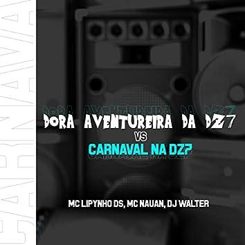DORA AVENTUREIRA, CARNAVAL NA DZ7