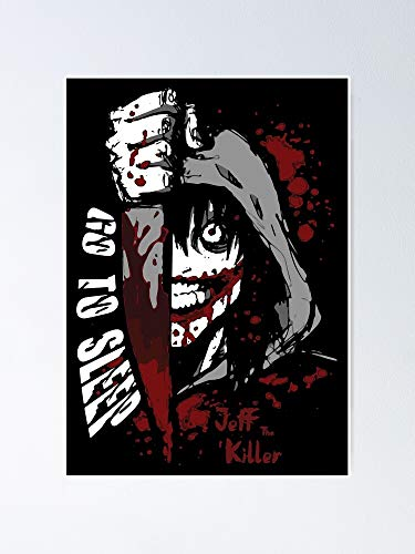 Jeff The Killer - Go to Sleep Poster 12.75' X 17' Inch No Frame Board for Office Decor, Best Gift Dad Mom Grandmother and Your Friends