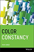 Color Constancy (The Wiley-IS&T Series in Imaging Science and Technology)