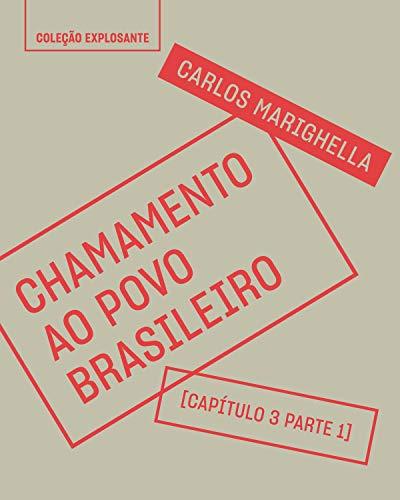Excerto do livro Chamamento ao povo brasileiro: Capítulo 1 da parte 3 – Chamamento ao povo brasileiro (1968)
