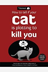 How to Tell If Your Cat Is Plotting to Kill You (The Oatmeal) by The Oatmeal Matthew Inman(2012-10-09) -