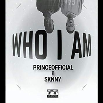 Who I am (feat. Sknny)