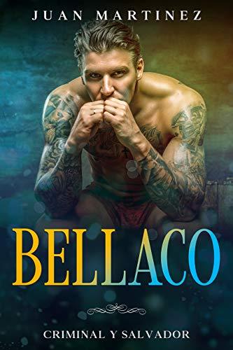 Bellaco: Criminal y Salvador de Juan Martinez