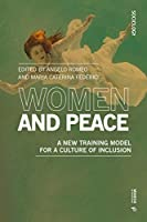 Women and Peace: A New Training Model for a Culture of Inclusion (Sociology)