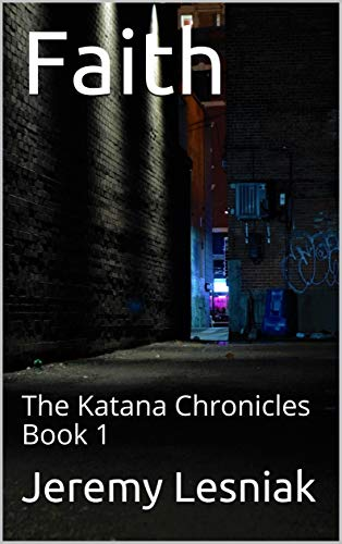 Faith: A Story of Unlikely Heroes in a Grim World (The Katana Chronicles Book 1) (English Edition)