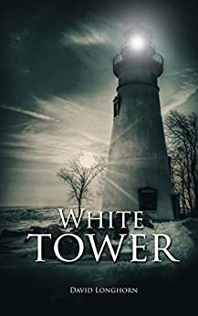 White Tower: Paranormal & Supernatural Horror Story with Scary Ghosts (Dark Isle Series Book 2) by [David Longhorn, Scare Street, Ron Ripley, Emma Salam]