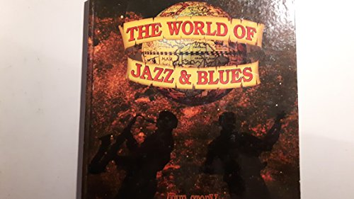 The World of Jazz and Blues. The Story.