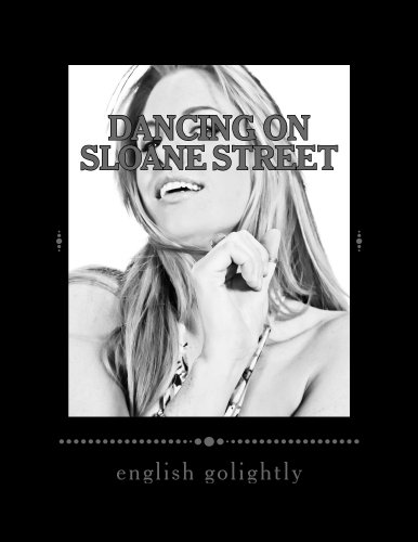 Dancing On Sloane Street by [english golightly]