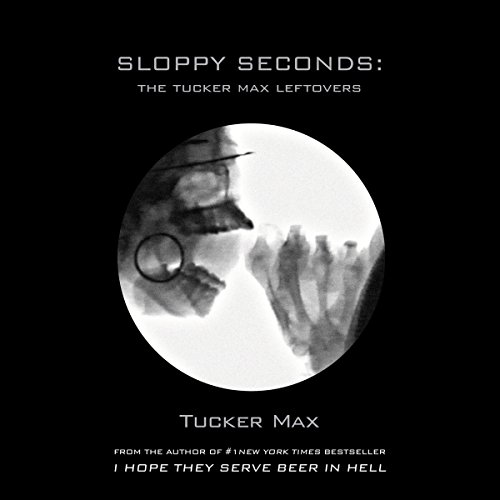 Sloppy Seconds: The Tucker Max Leftovers Titelbild