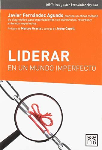 Liderar Un Mundo imperfecto (biblioteca Javier Fernández Aguado)