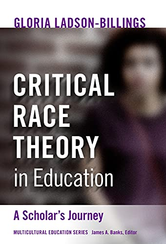 Compare Textbook Prices for Critical Race Theory in Education: A Scholar's Journey Multicultural Education Series  ISBN 9780807765838 by Ladson-Billings, Gloria,Banks, James A.