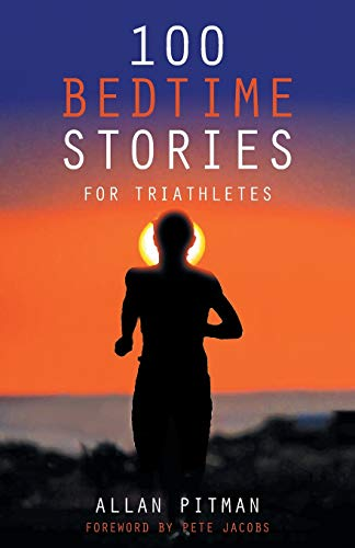 Compare Textbook Prices for 100 Bedtime Stories for Triathletes  ISBN 9781504306515 by Pitman, Allan