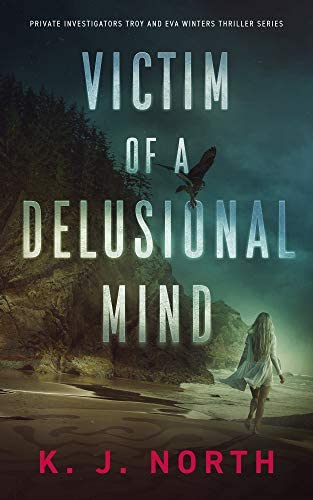 Victim of a Delusional Mind A Dark and Disturbing Thriller Private Investigators Troy and Eva product image