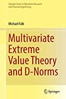 Multivariate Extreme Value Theory and D-Norms (Springer Series in Operations Research and Financial Engineering)