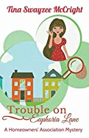 Trouble on Euphoria Lane (Homeowners' Association Cozy Mystery)