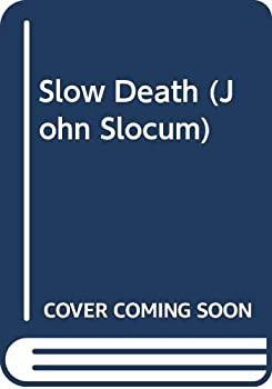 Slow Death - Book #127 of the Slocum