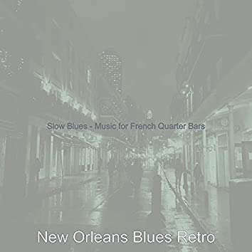 Slow Blues - Music for French Quarter Bars