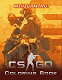 Mixigaming! - CS-GO Coloring Book: Amazing Gift For Fans Of Counter-Strike: Global Offensive To Relax And Relieve Stress. Giving Plenty Of Illustrations